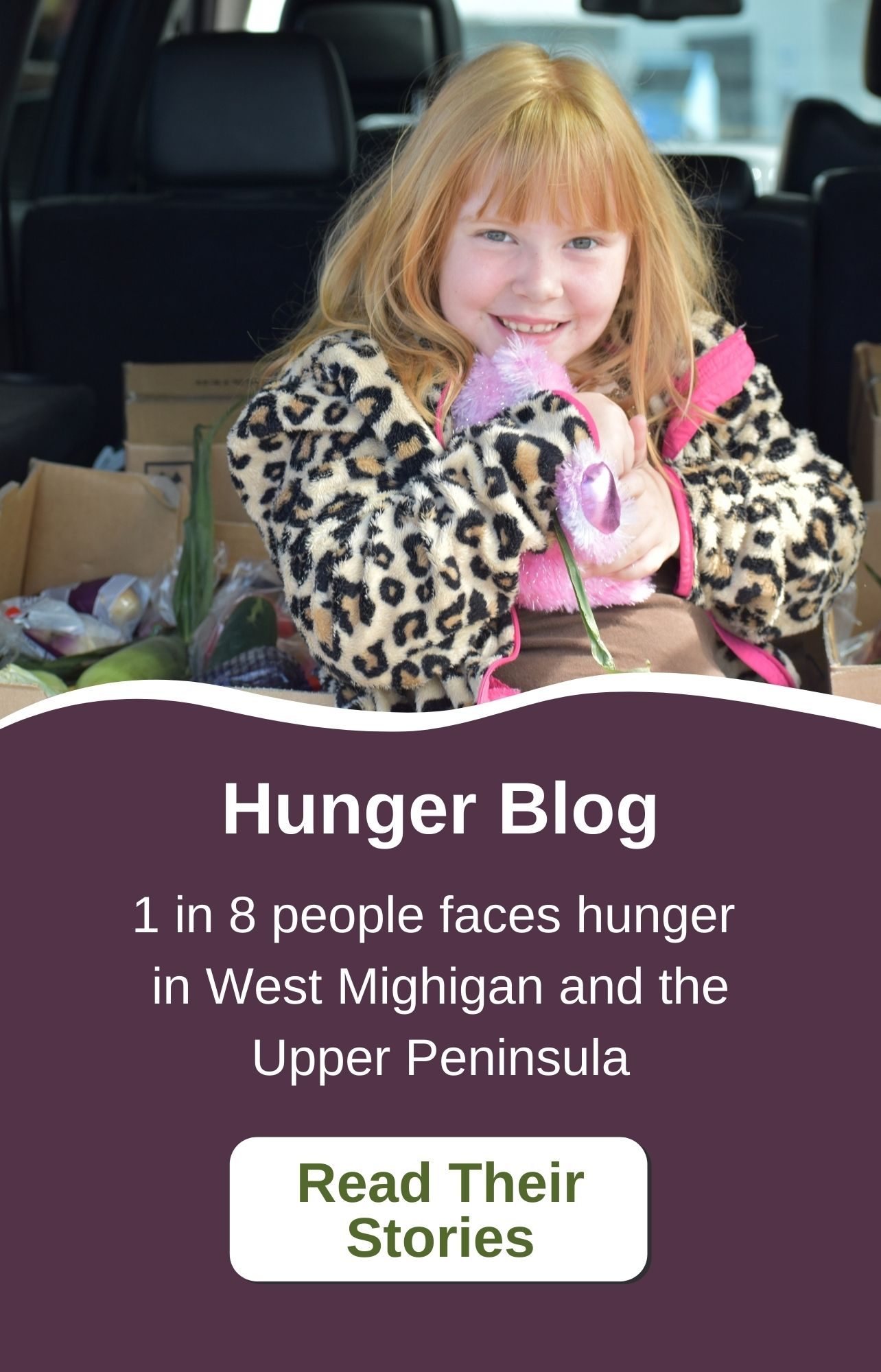 Hunger blog. 1 in 8 people in West Michigan and the Upper Peninsula faces hunger. Read their stories.