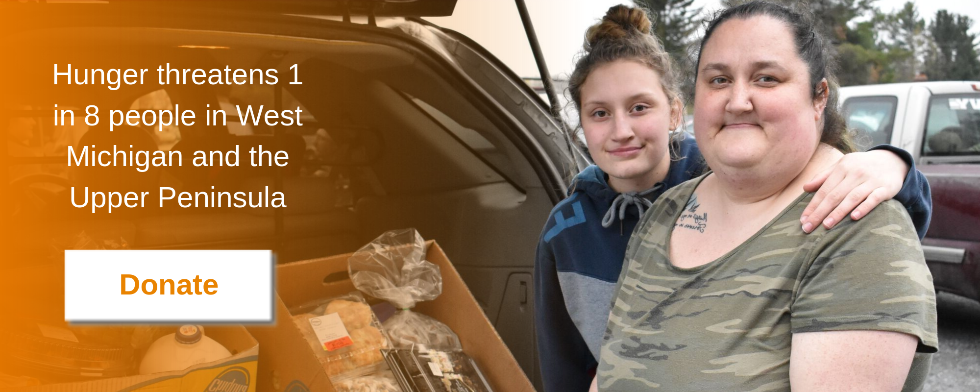 Hunger Threatens 1 in 8 people in West Michigan and the Upper Peninsula. Donate Today.