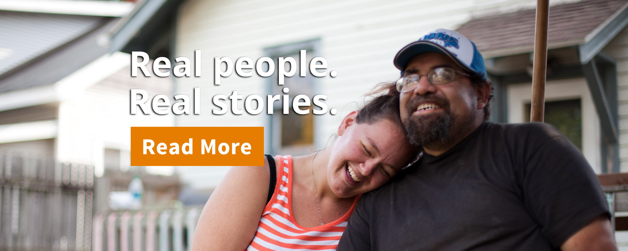 Real People. Real Stories. Read More